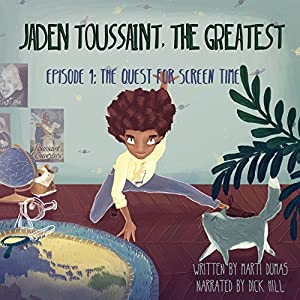 Jaden Toussaint, the Greatest: Episode 1: The Quest for Screen Time Audiobook