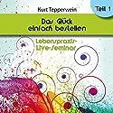 Das Glück einfach bestellen!: Teil 1 (Lebenspraxis-Live-Seminar) Hörbuch von Kurt Tepperwein Gesprochen von: Kurt Tepperwein