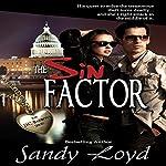 The Sin Factor: DC Bad Boys Series, Book 1   Sandy Loyd