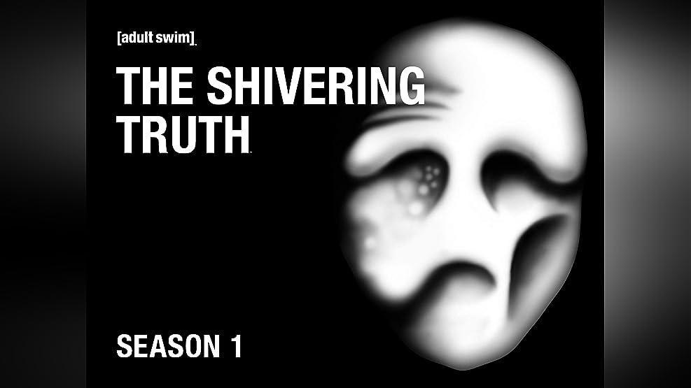 The Shivering Truth Season 1