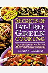 Secrets of Fat-free Greek Cooking: Over 100 Low-fat and Fat-free Traditional and Contemporary Recipes (Secrets of Fat-free Cooking) Kindle Edition