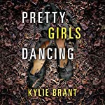 Pretty Girls Dancing | Kylie Brant