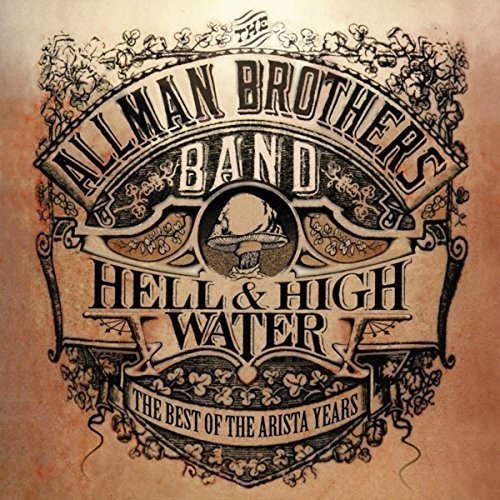 CD : The Allman Brothers Band - Hell & High Water: Best Of The Arista Years (United Kingdom - Import)