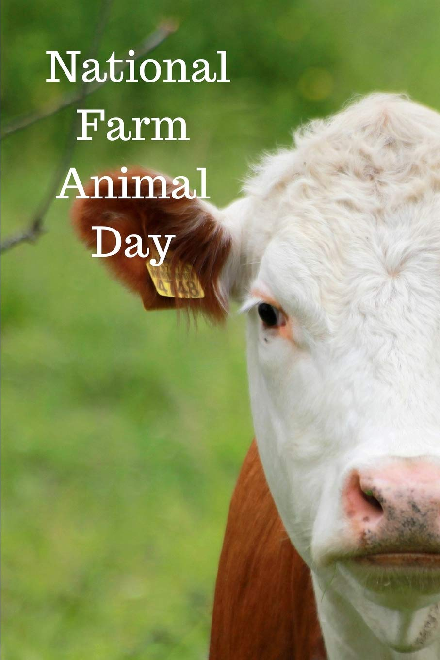 National Farm Animal Day April 10th Celebrate Farm Animal Day Gift Journal This Is A Blank Lined Journal That Makes A Perfect National Farm Animal Pages A Convenient Size To Write