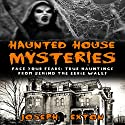 Haunted House Mysteries: Face Your Fears Audiobook by Joseph Exton Narrated by Richard L Palmer