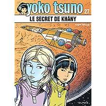 Yoko Tsuno 27 : Le secret de Khâny