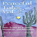 Peaceful Tales, Volume 2: Short Stories for Insomnia, Meditation, and Relaxation | Bonnie O'Neill