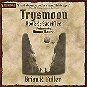 Sacrifice: The Trysmoon Saga, Book 4 | Brian K. Fuller