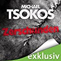 Zerschunden: True-Crime-Thriller Audiobook by Michael Tsokos, Andreas Gößling Narrated by Simon Jäger