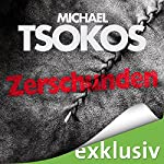 Zerschunden: True-Crime-Thriller | Michael Tsokos,Andreas Gößling
