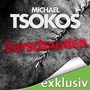 Zerschunden (True-Crime-Thriller 1) | Michael Tsokos, Andreas Gößling