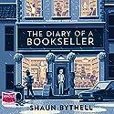 The Diary of a Bookseller Hörbuch von Shaun Bythell Gesprochen von: Robin Laing