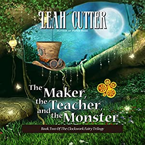 The Maker, the Teacher, and the Monster Audiobook