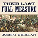 Their Last Full Measure: The Final Days of the Civil War Audiobook by Joseph Wheelan Narrated by Bob Souer