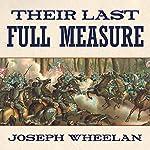 Their Last Full Measure: The Final Days of the Civil War | Joseph Wheelan