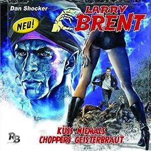 Küss niemals Choppers Geisterbraut (Larry Brent 5) Hörspiel
