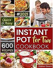 Instant Pot For Two Cookbook: 600 Quick & Easy Instant Pot Recipes