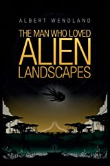 The Man Who Loved Alien Landscapes Paperback