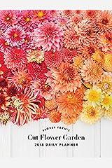 Floret Farm's Cut Flower Garden 2018 Daily Planner (Daily Planner 2018) Calendar