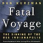 Fatal Voyage: The Sinking of the USS Indianapolis | Dan Kurzman