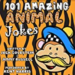 101 Amazing Animal Jokes | Jack Goldstein,Jimmy Russell