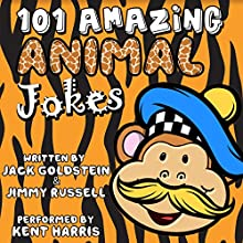 101 Amazing Animal Jokes | Livre audio Auteur(s) : Jack Goldstein, Jimmy Russell Narrateur(s) : Kent Harris