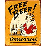 Free Beer!.....Tomorrow. Beer Humour Tin Signs 32x41.5cm
