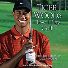 How I Play Golf Audiobook by Tiger Woods Narrated by Walter Franks