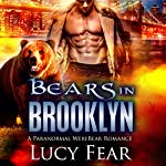 Bears in Brooklyn: A Paranormal Shapeshifter Romance | Lucy Fear