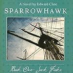 Sparrowhawk, Book One: Jack Frake | Edward Cline