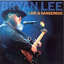 Live and Dangerous By Bryan Lee (2005-06-13)