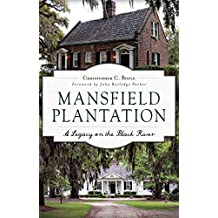 Mansfield Plantation: A Legacy on the Black River (Landmarks)