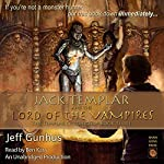 Jack Templar and the Lord of the Vampires: The Templar Chronicles, Volume 3 | Jeff Gunhus