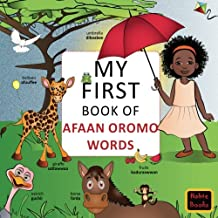 My First Book of Afaan Oromo Words: English-Afaan Oromo wordbook