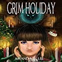 Grim Holiday: Aisling Grimlock, Book 6 Audiobook by Amanda M. Lee Narrated by Karen Krause