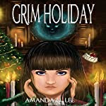 Grim Holiday: Aisling Grimlock, Book 6 | Amanda M. Lee