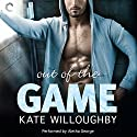 Out of the Game Audiobook by Kate Willoughby Narrated by Aletha George