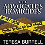 The Advocate's Homicides: The Advocate Series, Book 8 | Teresa Burrell