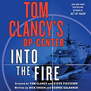 Tom Clancy's Op-Center: Into the Fire Audiobook