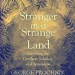 Stranger in a Strange Land: Searching for Gershom Scholem and Jerusalem | George Prochnik