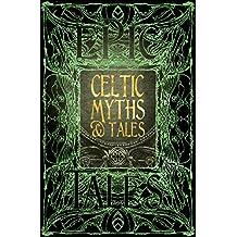 Celtic Myths & Tales: Epic Tales