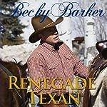 Renegade Texan | Becky Barker