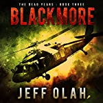 Blackmore: The Dead Years, Book 3 | Jeff Olah
