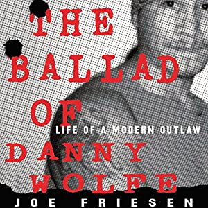 The Ballad of Danny Wolfe Audiobook