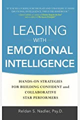 Leading with Emotional Intelligence: Hands-On Strategies for Building Confident and Collaborative Star Performers Hardcover
