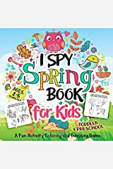 I Spy Spring Book for Kids Ages 2-5: A Fun Activity Spring Things and Other Cute Stuff Coloring and Guessing Game for Kids, Toddler and Preschool Paperback