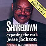 Shakedown: Exposing the Real Jesse Jackson | Kenneth R. Timmerman