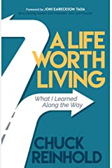 A Life Worth Living: What I Learned Along the Way Paperback