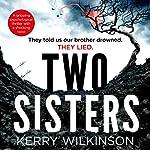 Two Sisters | Kerry Wilkinson