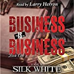 Business Is Business: Business Is Business Series, Book 1 | Silk White